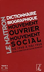 Dictionnaire biographique, mouvement ouvrier, mouvement social : Tome 5, Période 1940-1968, de la Seconde Guerre mondiale à mai 1968, E-Ge (1Cédérom)