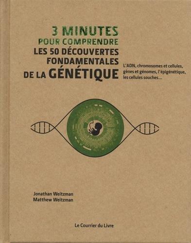 3 minutes pour comprendre les 50 découvertes fondamentales de la génétique par Collectif