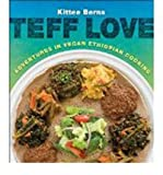 [ Teff Love: Adventures in Vegan Ethiopan Cooking Berns, Kittee ( Author ) ] { Paperback } 2015