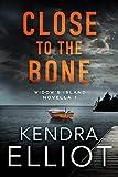 Close to the Bone (Widow's Island Novella Book 1) by Kendra Elliot
