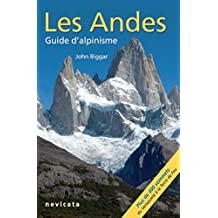 Cordillera Occidental : Les Andes, guide d'Alpinisme (French Edition)