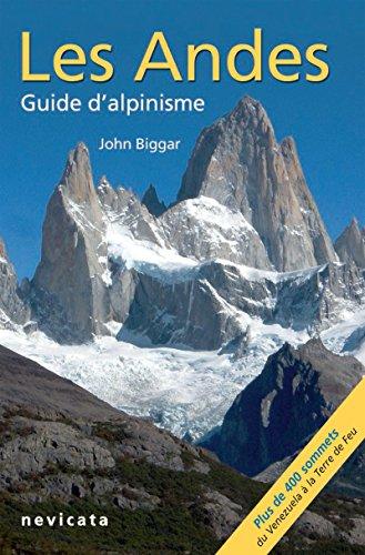 Cordillera Occidental : Les Andes, guide d'Alpinisme par John Biggar