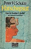 Peter H. Schulze: Hatschepsut. Herrin beider Länder