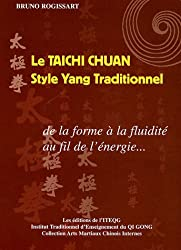 Le taichi chuan : Style Yang Traditionnel : De la forme à la fluidité au fil de l'énergie.