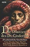 Die Pflanzen des Dr. Cinderella. 25 unheimliche Geschichten