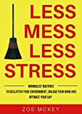 #8: Less Mess Less Stress: Minimalist Routines To Declutter Your Environment, Unload Your Mind And Optimize Your Day