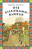 Die Eisenbahnkinder: Anaconda Kinderbuchklassiker