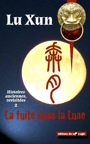Livre gratuits La fuite dans la Lune (Histoires anciennes, revisitées t. 2) epub pdf