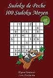 Sudoku de Poche - Niveau Moyen - N°2: 100 Sudokus Moyens - à emporter partout - Format poche (A6 - 10.5 x 15 cm)