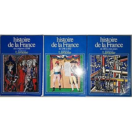 Histoire de la France - 3 volumes: Des origines à 1348 - De 1348 à 1852 - De 1852 à nos jours
