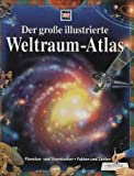 Der grosse illustrierte Weltraum-Atlas (WAS IST WAS - Atlanten/Globen)