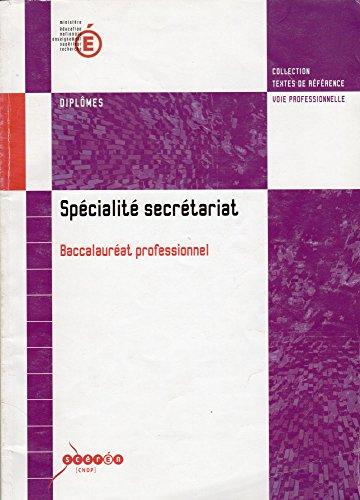 Baccalauréat professionnel, Spécialité secrétariat (Collection Textes de références)