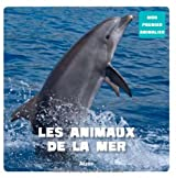 Les animaux de la mer (Coll. Mon premier animalier)