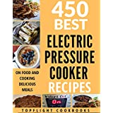 PRESSURE COOKER: 450 Easy Electric Pressure Cooker Recipes (pressure cooker cookbook, pressure cooker, pressure cooker recipes, electric pressure cooker cookbook) (English Edition)