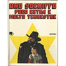Uno Sceriffo Poco Extra E Molto Terrestre Con Bud Spencer I° Ed Rizzoli 1979 B11