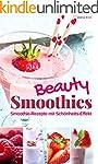 Beauty Smoothies: Die besten Smoothie...
