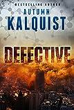 Defective (Fractured Era Book 1) by Autumn Kalquist