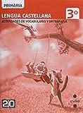 Lengua castellana, actividades de vocabulario y ortografía. 3 Primària. Connecta 2.0 - 9788466129398