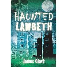 Haunted Lambeth (Haunted (History Press))