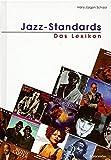 Jazz-Standards. Das Lexikon. 320 Songs und ihre Interpretationen - Hans-Jürgen Schaal