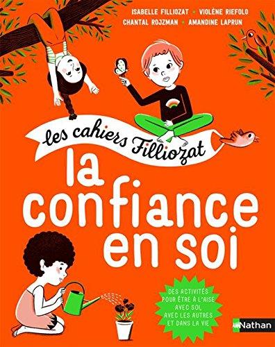 La confiance en soi : Pour les enfants de 5 à 10 ans, Avec un livret pour les parents par From Nathan Jeunesse