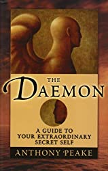The Daemon: A Guide to Your Extraordinary Secret Self by Anthony Peake (2008-09-30)
