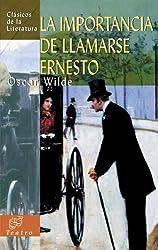 La Importancia de Llamarse Ernesto (Clasicos de la Literatura (Edimat Libros)) by Oscar Wilde (2008-10-31)