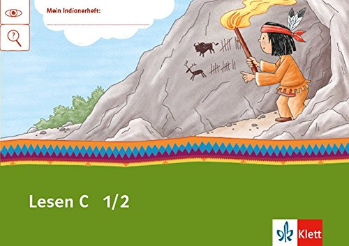 Mein Indianerheft. Lesen C. Klasse 1/2: Leseheft Anfangsunterricht 1.-2. Schuljahr