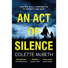 An Act of Silence: A gripping psychological thriller with a shocking final twist