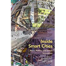 Inside Smart Cities: Place, Politics and Urban Innovation (English Edition)