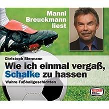 Wie ich einmal vergaß, Schalke zu hassen