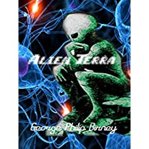 Alien Terra: What Aliens do not want you to read (English Edition)