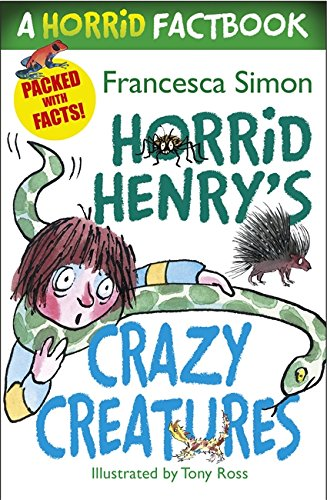 A Horrid Factbook: Crazy Creatures (Horrid Henry)