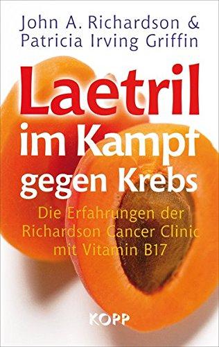 Preisvergleich Produktbild Laetril im Kampf gegen Krebs: Die Erfahrungen der Richardson Cancer Clinic mit Vitamin B17