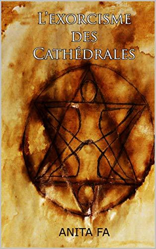 Couverture du livre L'exorcisme des cathédrales