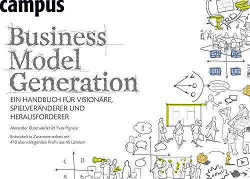 Business Model Generation: Ein Handbuch für Visionäre, Spielveränderer und Herausforderer thumbnail