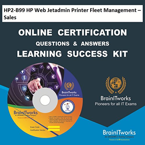 Hp Web (HP2-B99 HP Web Jetadmin Printer Fleet Management - Sales Online Certification Learning Made Easy)
