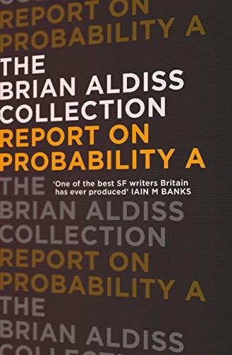 Report On Probability A (The Brian Aldiss Collection) por Brian Aldiss
