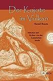 Der Kojote im Vulkan: Märchen und Mythen von den Kanarischen Inseln