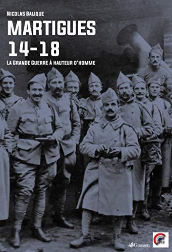 Martigues 1914-1918 : La Grande Guerre à hauteur d'homme