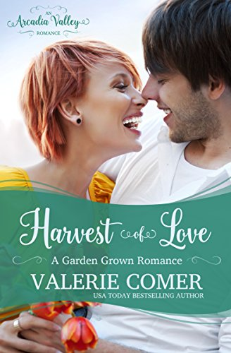 Harvest of Love: An Arcadia Valley Romance (Garden Grown Romance Book 4) (English Edition) Arcadia Green