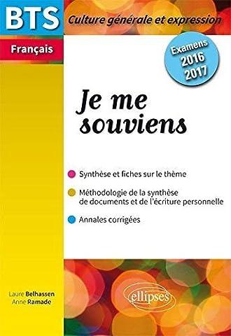 Je me Souviens BTS Français Culture Générale et Expression Examens 2016-2017 de Laure Belhassen (16 juin 2015) Broché