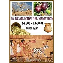 LA REVOLUCIÓN DEL NEOLÍTICO (Spanish Edition)