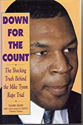 Down for the Count: Shocking Truth Behind the Mike Tyson Rape Trial