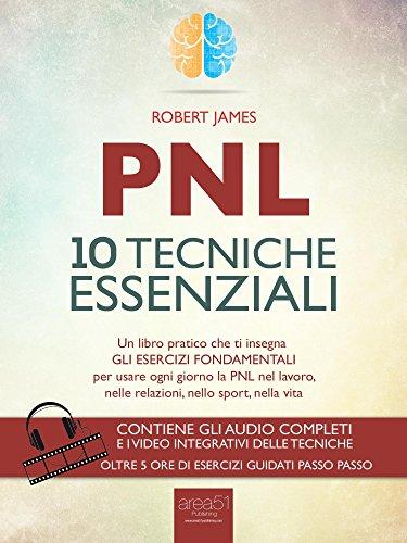 PNL-10-tecniche-essenziali-Un-libro-pratico-che-ti-insegna-gli-esercizi-fondamentali-per-usare-ogni-giorno-la-PNL-nel-lavoro-nelle-relazioni-nello-sport-nella-vita