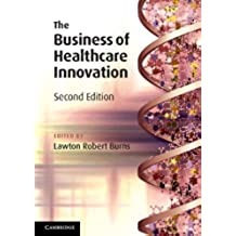 The Business of Healthcare Innovation 2nd Edition Paperback
