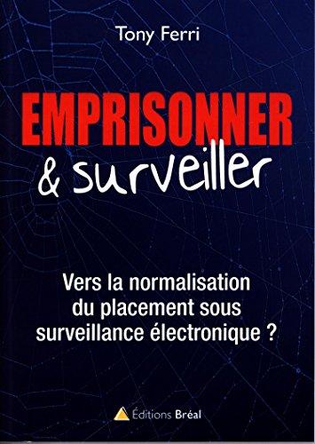 Emprisonner et surveiller : vers la normalisation du placement sous surveillance électronique
