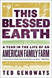 This Blessed Earth – A Year in the Life of an American Family Farm