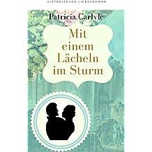 Mit einem Lächeln im Sturm: Historischer Liebesroman