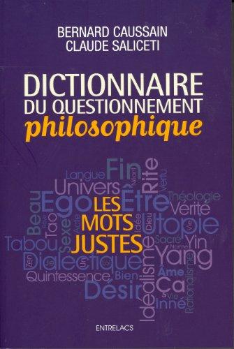 Dictionnaire du questionnement philosophique : Les mots justes par Bernard Caussain